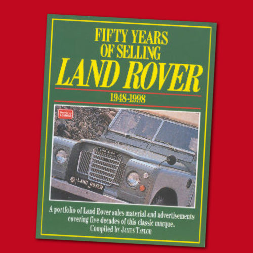 FIFY YEARS OF SELLING LAND ROVER