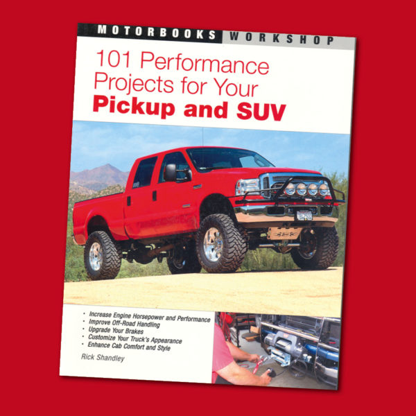 101 PERFORMANCE PROJECTS for Your Pickup and SUV